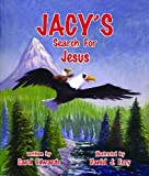 Jacy's Search For Jesus (Learning About Jesus)