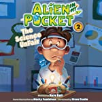 Alien in My Pocket: The Science UnFair (       UNABRIDGED) by Nate Ball Narrated by Steve Tardio