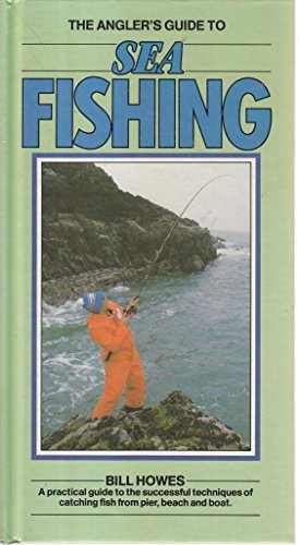 The Angler's Guide to Sea Fishing (The Angler's Guide series)
