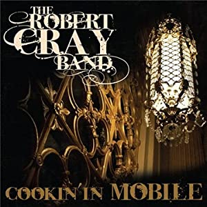 Robert Cray - Cookin' in Mobile 51Vf6hXnoCL._SL500_AA300_