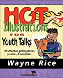 img - for Hot Illustrations for Youth Talks: 100 Attention-Getting Stories, Parables, and Anecdotes (Youth Specialties) book / textbook / text book