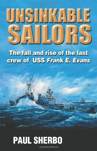 Image of Unsinkable Sailors: The Fall and Rise of the Last Crew of USS Frank E. Evans