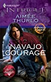 Navajo Courage (Harlequin Intrigue) (0373694210) by Thurlo, Aimee