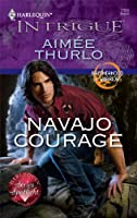 Navajo Courage (Harlequin Intrigue Series)
