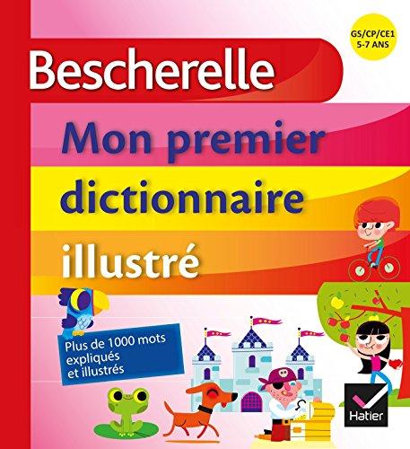 Bescherelle - Mon premier dictionnaire illustré (Ecole)