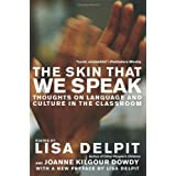 The Skin That We Speak: Thoughts on Language and Culture in the Classroom ~ Lisa D. Delpit