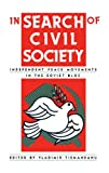 In Search of Civil Society: Independent Peace Movements in the Soviet Bloc
