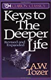 Keys to the Deeper Life (031033361X) by A. W. Tozer
