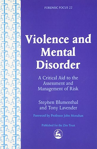 Violence and Mental Disorder: A Critical Aid to the Assessment and Management of Risk (Forensic Focus)
