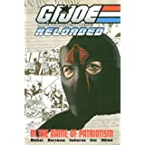 G.I. Joe - Reloaded Volume 1: In The Name Of Patriotism: In the Name of Patriotism v. 1 (G. I. Joe (Graphic Novels))by Eddy Barrows