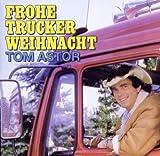 Songtexte von Tom Astor - Frohe Trucker-Weihnacht