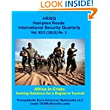 Africa in Crisis: Seeking Solutions for a Region in Turmoil: Hampton Roads International Security Quarterly, Vol...