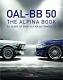 OAL- BB 50 - THE ALPINA BOOK: 50 Jahre BMW ALPINA Automobile