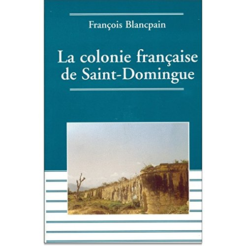colonie-francaise-de-saint-domingue-de-lesclavage-a-lindependance