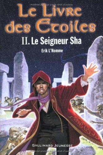 Le Livre des étoiles (2) : Le Seigneur Sha