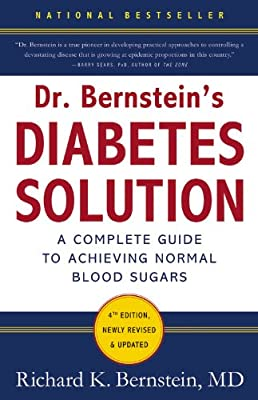 Dr Bernsteins Diabetes Solution The Complete Guide To Achieving Normal Blood Sugars by Little, Brown and Company