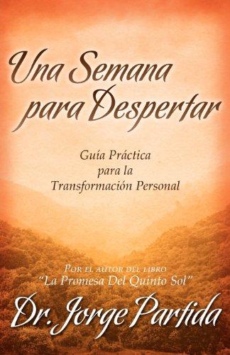 Una Semana Para Despertar-Gia Practica Para La Transformacion Personal  [Dr. Partida, Jorge] (Tapa Blanda)