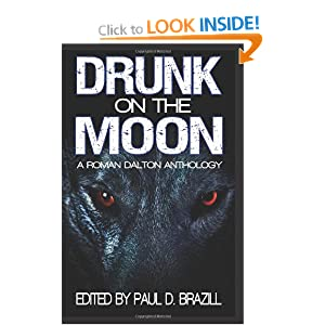 Drunk on the Moon: A Roman Dalton Anthology
