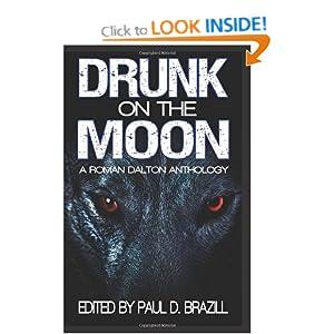 Drunk on the Moon: A Roman Dalton Anthology