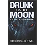 Drunk on the Moon: A Roman Dalton Anthology ~ K. A. Laity