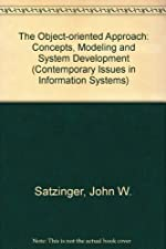 The Object Oriented Approach Concepts Systems Development and Modeling with UML by John W. Satzinger