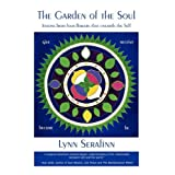 The Garden of The Soul: lessons from four flowers that unearth the Selfby Lynn Serafinn