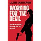 Working for the Devil (Dante Valentine, Book 1) ~ Lilith Saintcrow