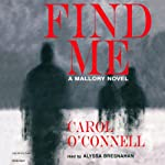 Find Me (       UNABRIDGED) by Carol O'Connell Narrated by Alyssa Bresnahan