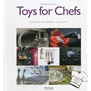 Toys for Chefs (English, Dutch and French Edition) Patrice Farameh