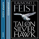 Talon of the Silver Hawk: Conclave of Shadows, Book 1 Hörbuch von Raymond E. Feist Gesprochen von: Peter Joyce