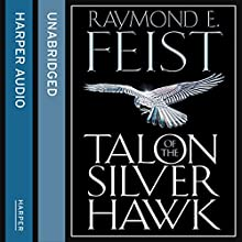 Talon of the Silver Hawk: Conclave of Shadows, Book 1 (       UNABRIDGED) by Raymond E. Feist Narrated by Peter Joyce