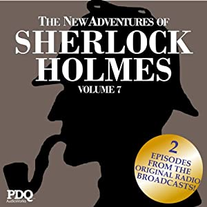 The New Adventures of Sherlock Holmes: The Golden Age of Old Time Radio Shows, Volume 7 | [Arthur Conan Doyle]