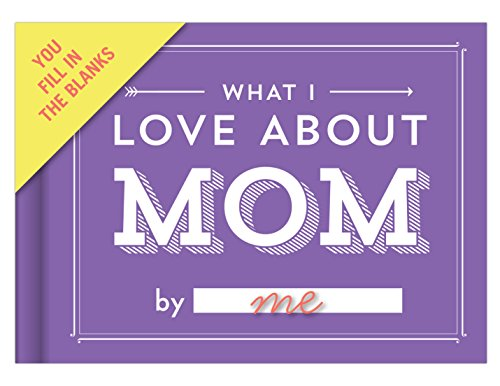 Knock Knock What I Love About Mom Fill-In-The-Blank Journal - Knock Knock Review