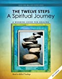 12 Steps: A Spiritual Journey (Tools for Recovery)