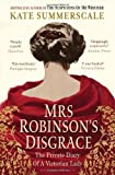 Kate Summerscale Mrs Robinson's Disgrace: The Private Diary of a Victorian Lady