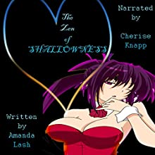 The Zen of Shallowness Audiobook by Amanda Lash Narrated by Cherise Knapp