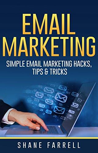 Email Marketing: Simple Email Marketing Hacks, Tips and Tricks PDF