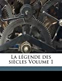 Image of La légende des siècles Volume 1 (French Edition)