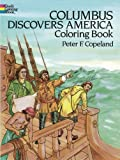 Columbus Discovers America Coloring Book (0486255425) by Copeland, Peter F.