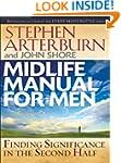Midlife Manual For Men: Finding Signi...