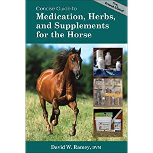 Concise Guide to Medications, Supplements and Herbs for the Horse (Concise Guide series) [Paperback]
