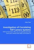 Investigation of Correlating TOF-Camera Systems: TOF for Dummies: Why you are getting bad data from your camera and what to do about it