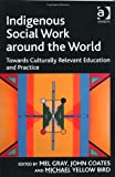 Indigenous Social Work around the World (Contemporary Social Work Studies)