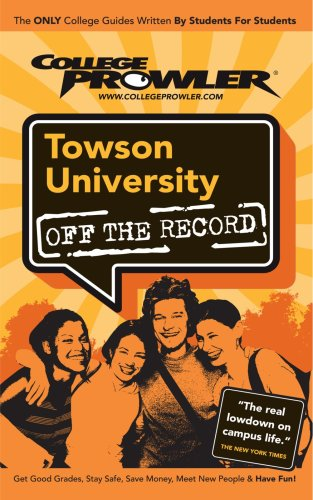 Towson University: Off the Record - College Prowler (College Prowler: Towson University Off the Record)