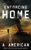 Enforcing Home: Volume 6 (The Survivalist)