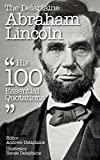 The Delaplaine Abraham Lincoln - His 100 Essential Quotations (Delaplaine Essential Quotations)
