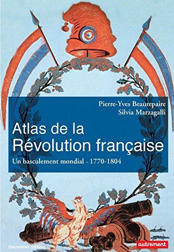 atlas-de-la-revolution-francaise-un-basculement-mondial-1770-1804-atlas-memoires