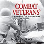 Combat Veterans' Stories of the Korean War, Volume 1 | Norman Black