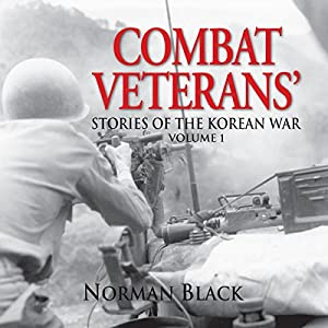 Combat Veterans' Stories of the Korean War, Volume 1 Audiobook