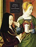 Kings, Queens, and Courtiers: Art in Early Renaissance France (Art Institute of Chicago)